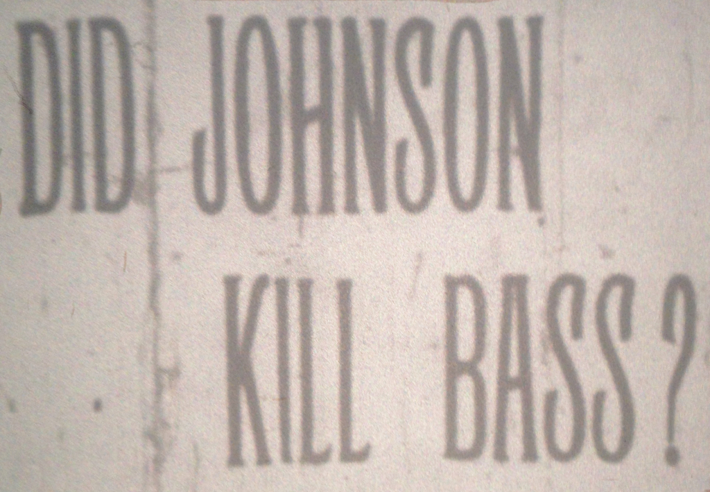 Did Johnson Kill Bass?
